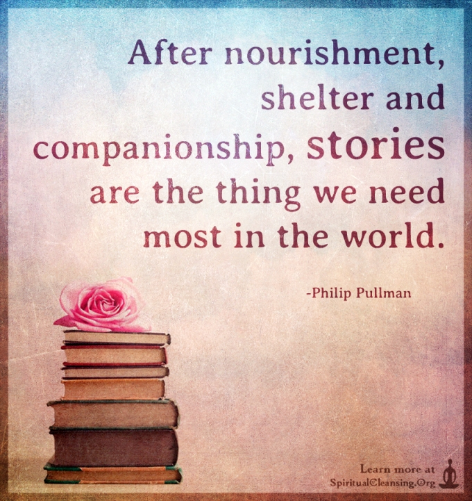 after-nourishment-shelter-and-companionship-stories-are-the-thing-we-need-most-in-the-world